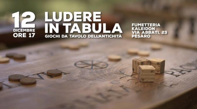 Ludere in tabula – Giochi da tavolo dell'antichità